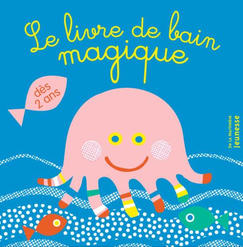 """""""Le bain magique"""" Ed. De La MARTINIÈRE"""